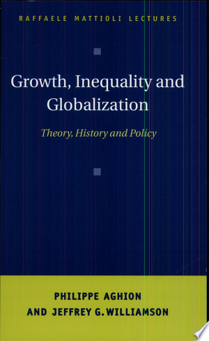Read Online Growth, Inequality, and Globalization Full Book