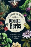 The Modern Witchcraft Guide to Magickal Herbs Pdf/ePub eBook