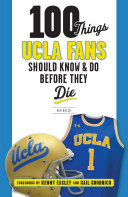100 Things UCLA Fans Should Know   Do Before They Die