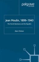 Jean Moulin, 1899 - 1943