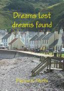 Dreams lost dreams found