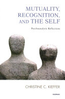 Mutuality, recognition, and the self: psychoanalytic reflections