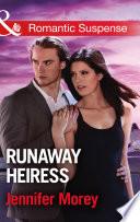 Runaway Heiress Mills Boon Romantic Suspense Cold Case Detectives Book 5
