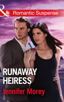Runaway Heiress (Mills & Boon Romantic Suspense) (Cold Case Detectives, Book 5)