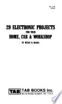 Twenty-Nine Electronic Projects For Your Home, Car and Workshop