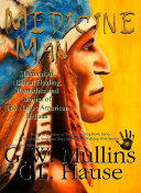Medicine Man   Shamanism  Natural Healing  Remedies And Stories Of The Native American Indians