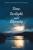 Time  Twilight  and Eternity