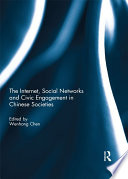 The Internet  Social Networks and Civic Engagement in Chinese Societies