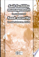 Soil Fertility Management In Support Of Food Security In Sub Saharan Africa