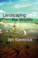 Landscaping for Wildlife