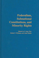 Federalism  Subnational Constitutions  and Minority Rights