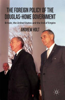 The Foreign Policy of the Douglas-Home Government [Pdf/ePub] eBook