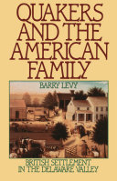 Quakers and the American Family : British Settlement in the ...