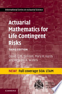 """Actuarial Mathematics for Life Contingent Risks"" by David C. M. Dickson, Mary R. Hardy, Howard R. Waters"