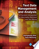 Text Data Management and Analysis  : A Practical Introduction to Information Retrieval and Text Mining