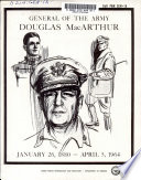 General of the Army Douglas MacArthur  January 26  1880 April 5  1964