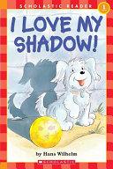 I Love My Shadow