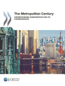 The Metropolitan Century Understanding Urbanisation and its Consequences
