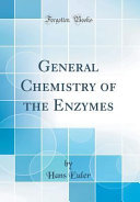 General Chemistry Of The Enzymes Classic Reprint