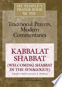 My People's Prayer Book: Kabbalat Shabbat (welcoming Shabbat in the synagogue)