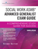 Social Work ASWB Advanced Generalist Exam Guide, Second Edition