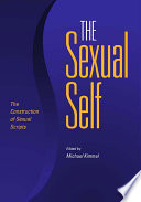 """The Sexual Self: The Construction of Sexual Scripts"" by Michael S. Kimmel"