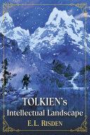 Tolkien s Intellectual Landscape