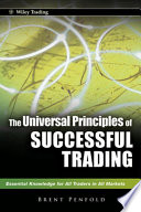 """The Universal Principles of Successful Trading: Essential Knowledge for All Traders in All Markets"" by Brent Penfold"