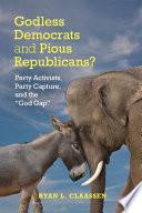 Godless Democrats and Pious Republicans  Book