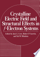 Crystalline Electric Field and Structural Effects in f Electron Systems Book