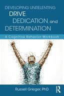 Developing Unrelenting Drive, Dedication, and Determination Pdf/ePub eBook