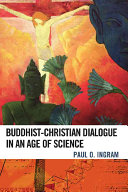 Buddhist Christian Dialogue in an Age of Science