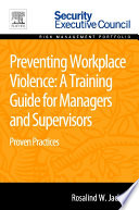 Preventing Workplace Violence  A Training Guide for Managers and Supervisors Book