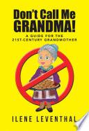 Don't Call Me Grandma!