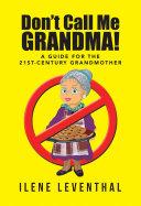 Don t Call Me Grandma