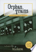 Orphan Trains  : An Interactive History Adventure