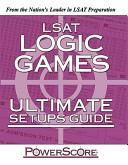 LSAT Logic Games Ultimate Setups Guide