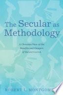 The Secular as Methodology