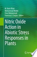 Nitric Oxide Action in Abiotic Stress Responses in Plants Book