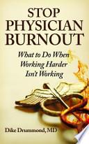 Stop Physician Burnout