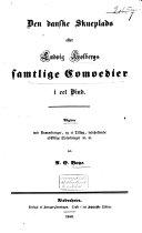 Den danske skueplads eller Ludvig Holbergs samtlige Comoedier i eet Bind