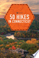 """50 Hikes in Connecticut (6th Edition)"" by Mary Anne Hardy"
