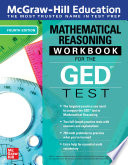 McGraw Hill Education Mathematical Reasoning Workbook for the GED Test  Fourth Edition