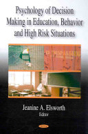 Psychology of Decision Making in Education  Behavior  and High Risk Situations