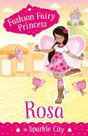 Fashion Fairy Princess  Rosa in Sparkle City