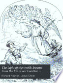 The Light Of The World Lessons From The Life Of Our Lord For Children