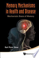Memory Mechanisms in Health and Disease