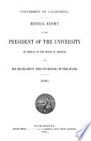 Annual Report of the President of the University on Behalf of the Regents to His Excellency the Governor of the State of California
