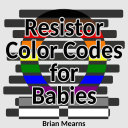 Resistor Color Codes for Babies