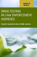 Drug Testing in Law Enforcement Agencies